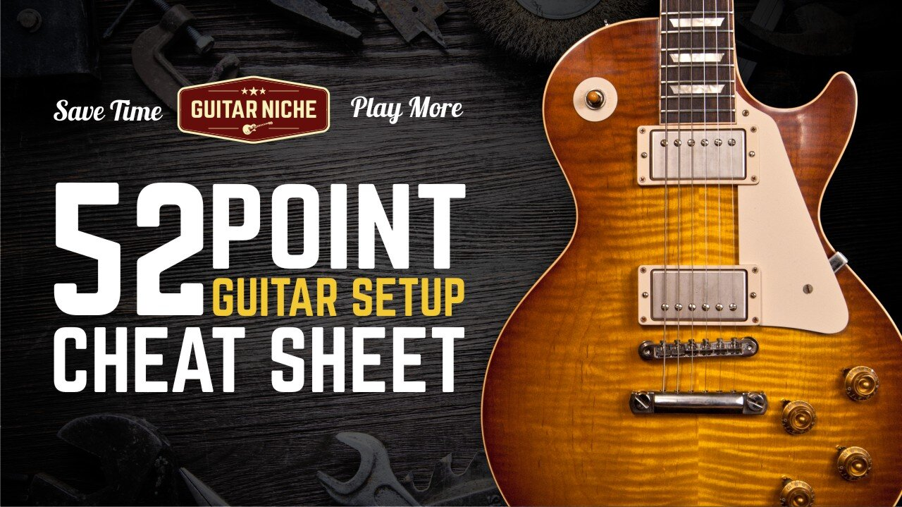 Guitar Niche's FREE Guitar Setup Cheat Sheet