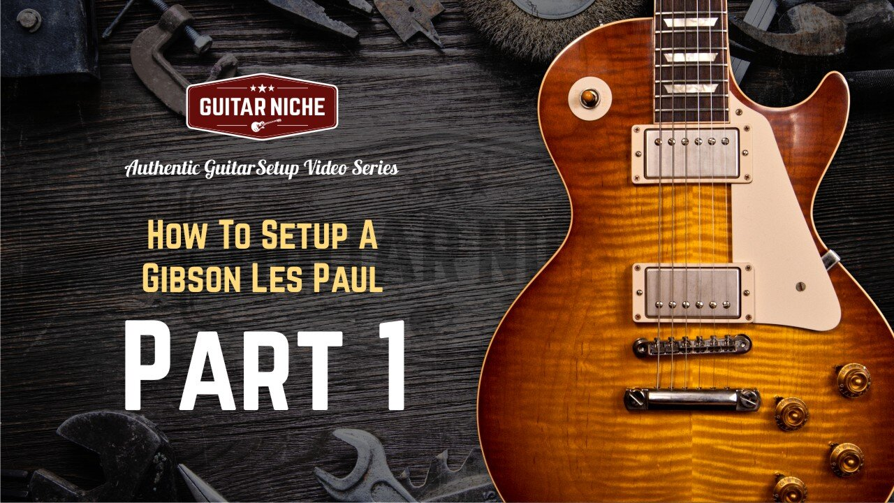 From the Authentic Guitar Setup Video Series - How To Setup A Gibson Les Paul Part 1
