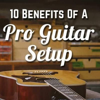 10 Benefits Of A Pro Guitar Setup - GuitarNiche