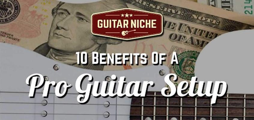 10 Benefits of a Guitar Setup