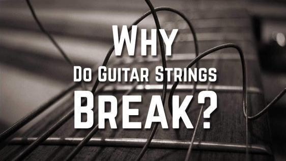 Why Do Guitar Strings Break? - GuitarNiche.com