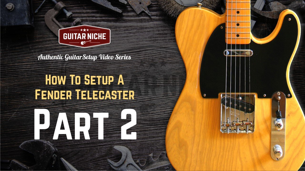 From the Authentic Guitar Setup Video Series: How To Setup A Fender Telecaster - Part 2