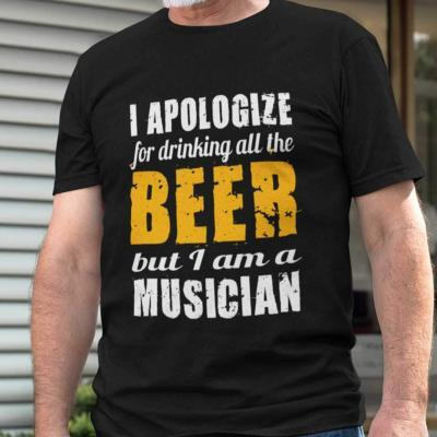 I Apologize For Drinking All The Beer T-Shirt