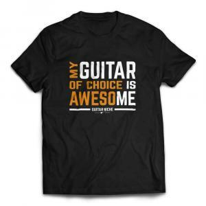 My Guitar Of Choice Is Awesome T-Shirt - Black