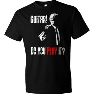Guitar - Do You Play It Pulp Fiction T-Shirt