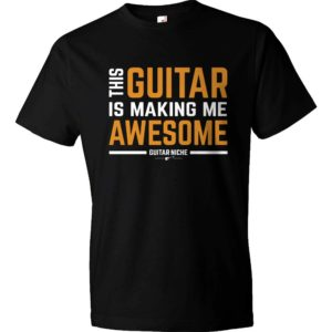 This Guitar Is Making Me Awesome T-Shirt