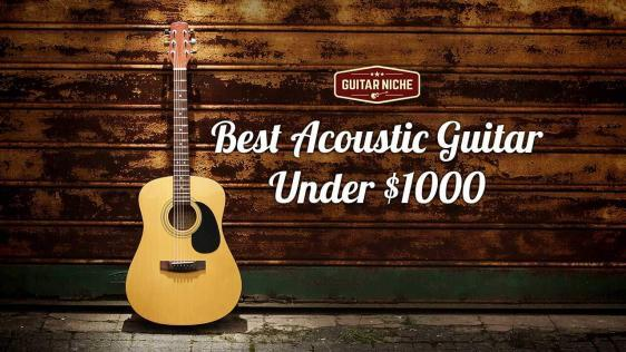 Guitar Niche - Best Guitar Under $1000