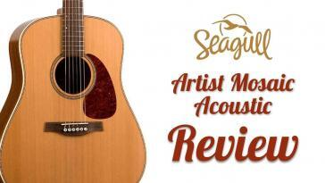 Seagull Artist Mosaic Acoustic Guitar Review