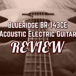 Blueridge-BR-143CE Acoustic Electric Review