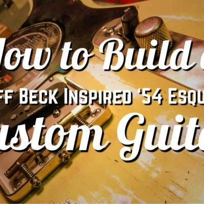 How to Build a Jeff Beck Inspired 54 Esquire Custom Guitar