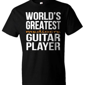 World's Greatest Mediocre Guitar Player