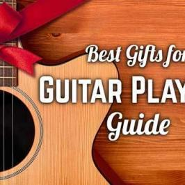 Best Gifts for Guitar Players Guide