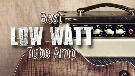 Looking for the Best Low-watt Tube Amp?