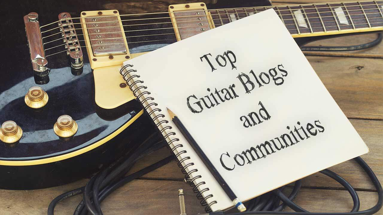 Top Guitar Blogs and Communities