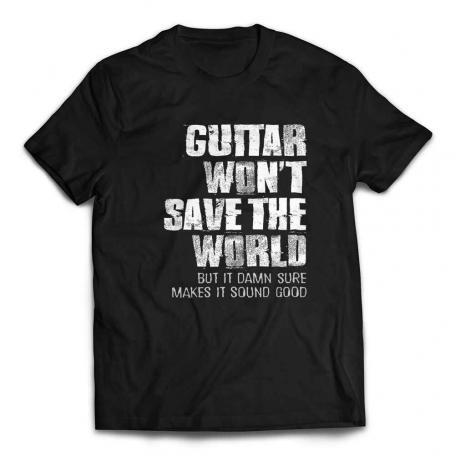 Guitar Won't Save The World Custom T-shirt - Black