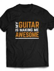 My Guitar Is Making Me Awesome T-shirt