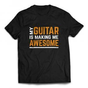My Guitar Is Making Me Awesome T-shirt - Black