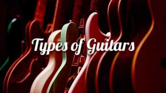 Types of Guitars, and 6 String Evolution