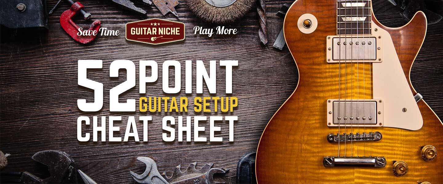 52 Point Guitar Setup Cheat Sheet!