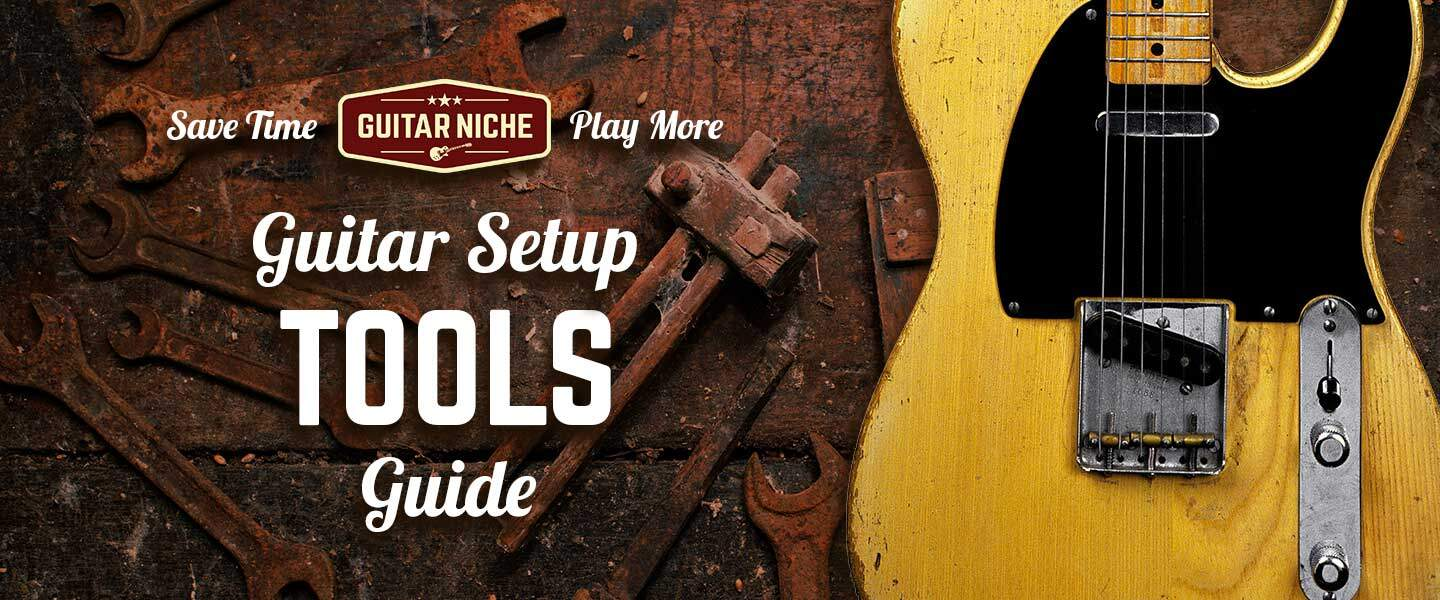 Guitar Setup Tools Guide