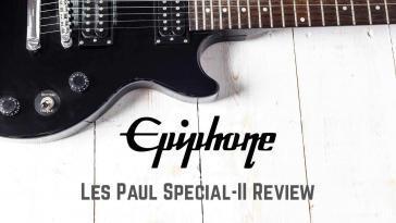 Epiphone Les Paul SPECIAL-II Electric Guitar Review