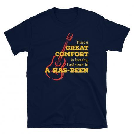 I Will Never Be a Has-Been T-shirt-Navy