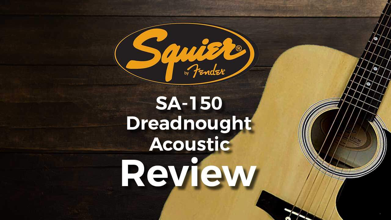 Fender Squier SA-150 Dreadnought Acoustic Guitar Review