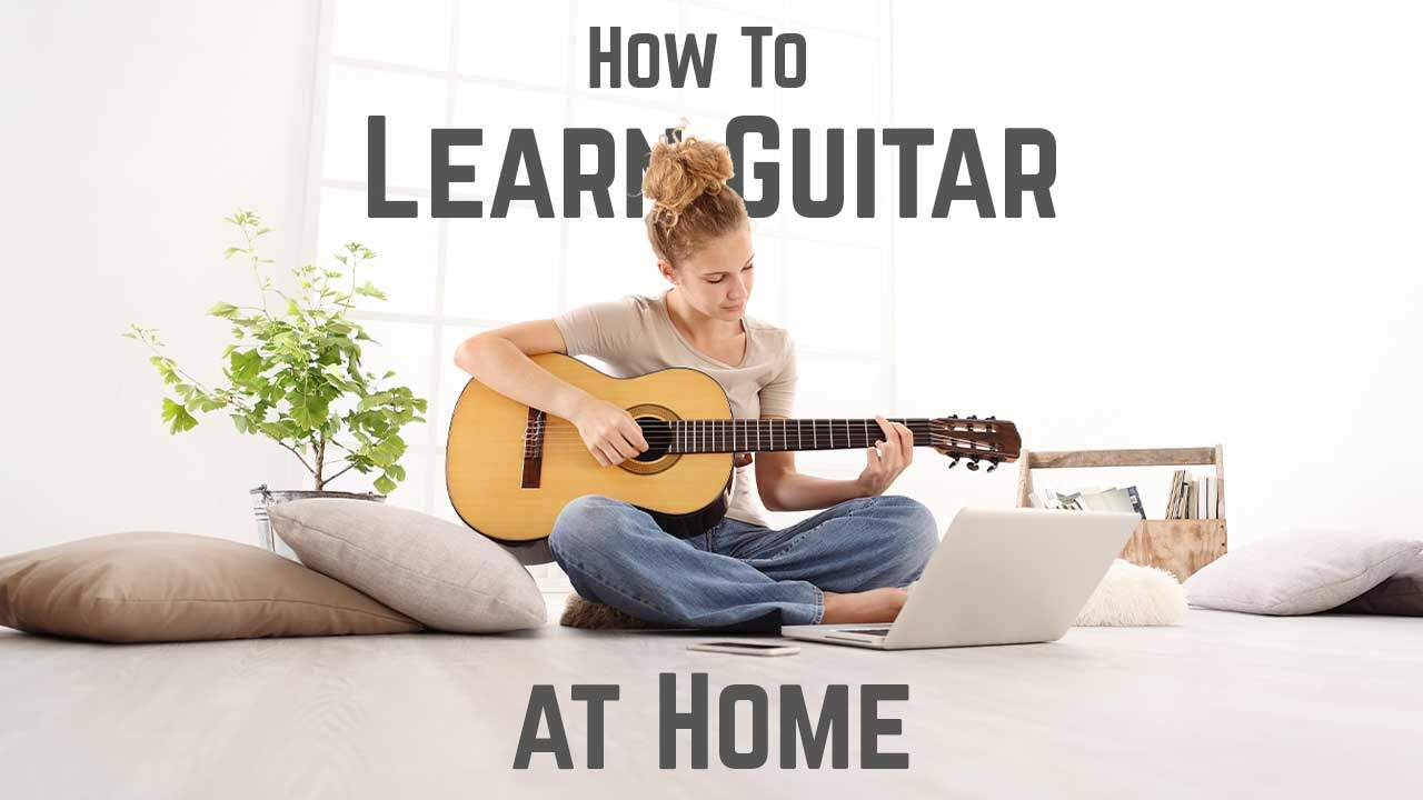 How To Learn Guitar At Home