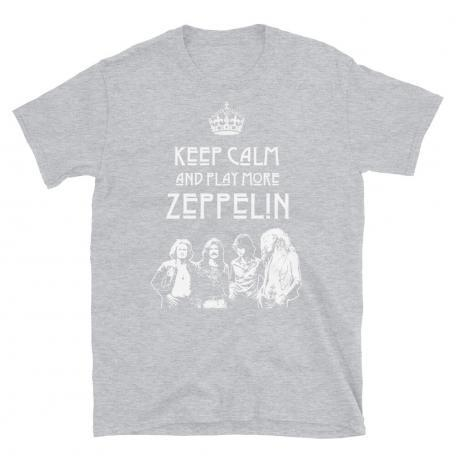 Keep Calm and Play More Zeppelin Unisex T-Shirt
