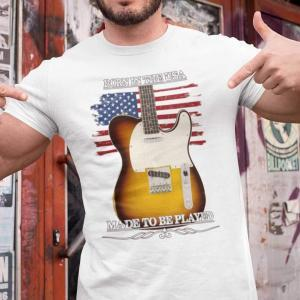 Born In The USA, Made To Be Played Telecaster Guitar T-shirt