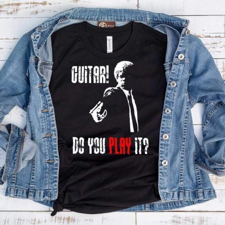 Guitar! Do You Play It? Pulp Fiction T-Shirt