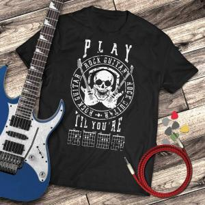 Play Guitar 'Til You're DEAD T-shirt