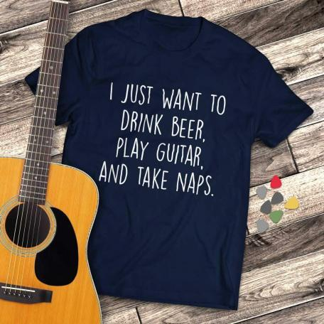 I Just Want to Drink Beer Play Guitar and Take Naps Slacker T-shirt