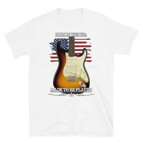Born In The USA, Made To Be Played Stratocaster Guitar T-shirt-white