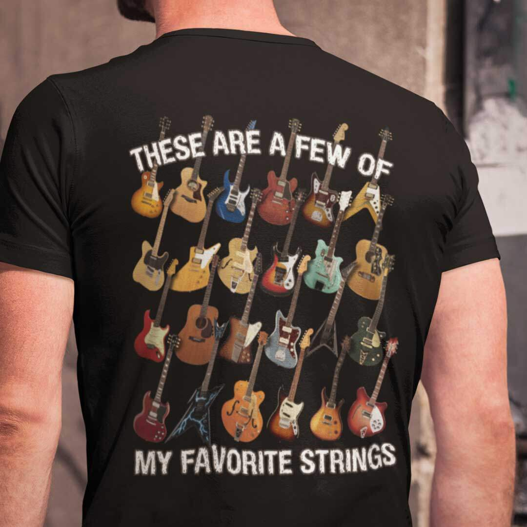 Playin' Guitar - These Are A Few Of My Favorite Strings T-shrit-back-black