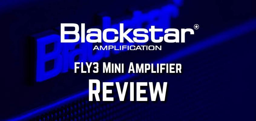 Blackstar FLY3 Electric Guitar Mini Amplifier Review